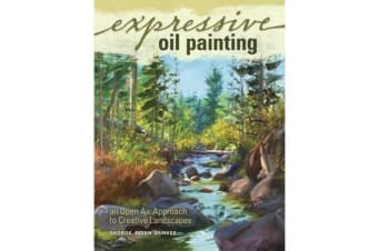 Expressive Oil Painting - An Open Air Approach to Landscapes