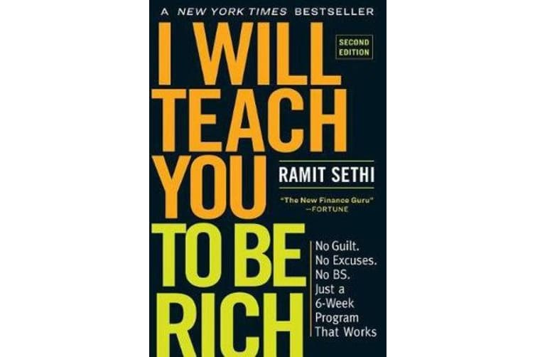 I Will Teach You to Be Rich, Second Edition - No Guilt. No Excuses. No Bs. Just a 6-Week Program That Works