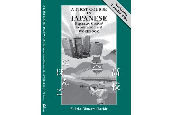 A First Course in Japanese - Beginners Course/accelerated Level - Workbook