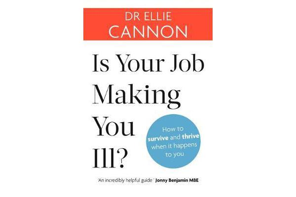 Is Your Job Making You Ill? - How to survive and thrive when it happens to you