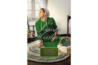 An Amish Heirloom - A Legacy of Love, The Cedar Chest, The Treasured Book, The Midwife's Dream