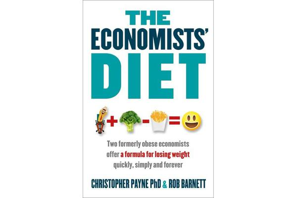 The Economists' Diet - Two Formerly Obese Economists Find the Formula for Losing Weight and Keeping It Off