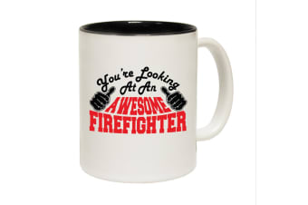 123T Funny Mugs - Firefighter Youre Looking Awesome - Black Coffee Cup
