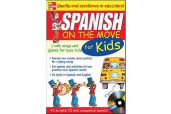 Spanish On The Move For Kids (1CD + Guide) - Lively Songs and Games for Busy Kids