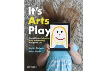 It's Arts Play - Belonging, Being and Becoming through the Arts