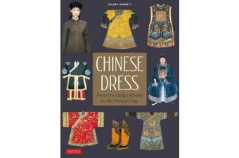 Chinese Dress - From the Qing Dynasty to the Present Day