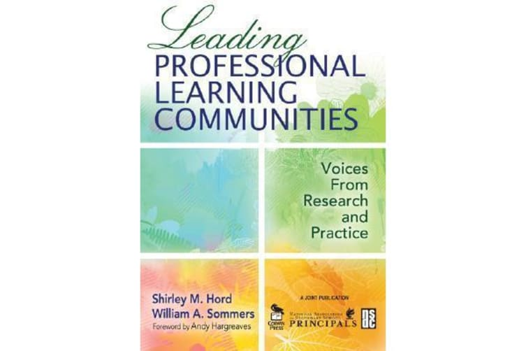 Leading Professional Learning Communities - Voices From Research and Practice