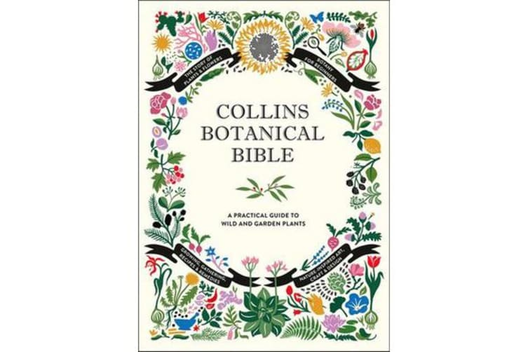 Collins Botanical Bible - A Practical Guide to Wild and Garden Plants