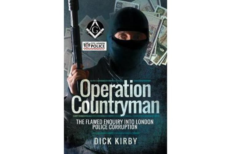 Operation Countryman - The Flawed Enquiry into London Police Corruption