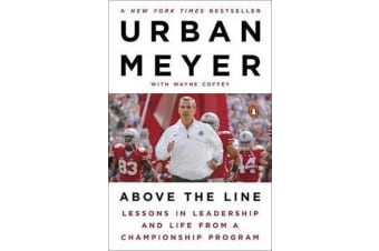 Above The Line - Lessons in Leadership and Life from a Championship Program
