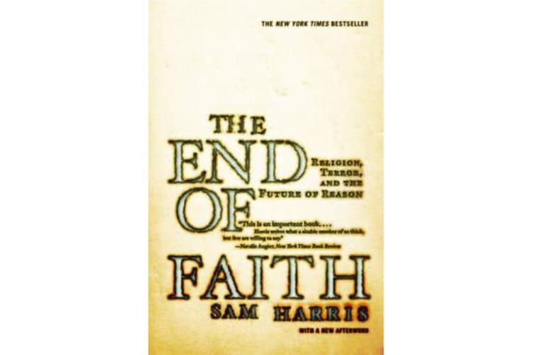 The End of Faith - Religion, Terror, and the Future of Reason