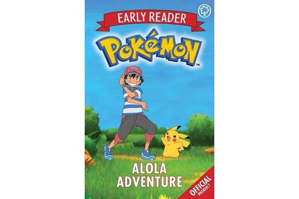 The Official Pokemon Early Reader: Alola Adventure - Book 1