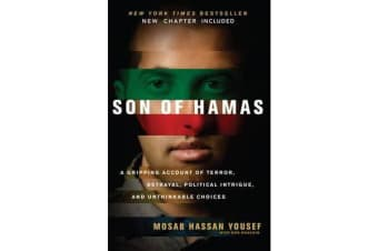 Son of Hamas - A Gripping Account of Terror, Betrayal, Political Intrigue and Unthinkable Choices