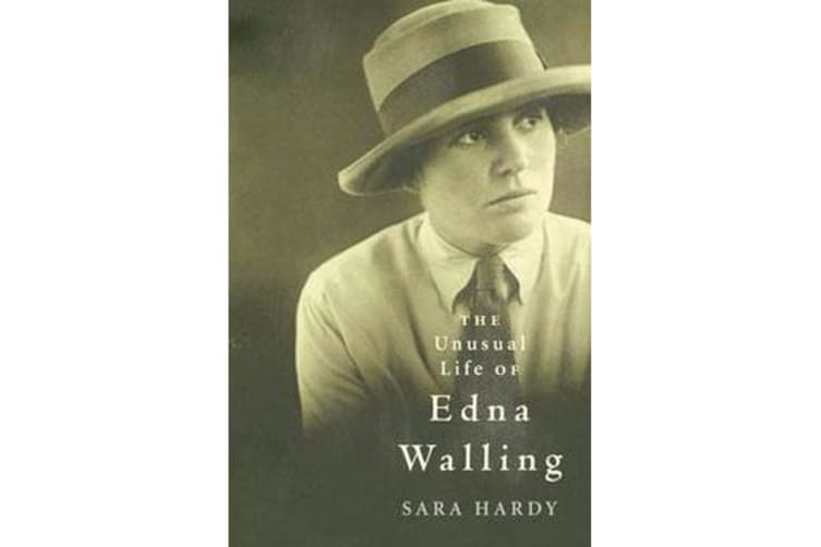The Unusual Life of Edna Walling - A Biography