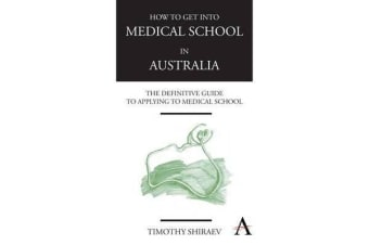 How to Get Into Medical School in Australia - The Definitive Guide to Applying to Medical School