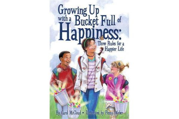 Image of Growing Up With A Bucket Full Of Happiness - Three Rules for a Happier Life