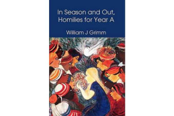 In Season and Out, Homilies for Year A - Homilies for Year A