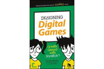 Designing Digital Games - Create Games with Scratch!