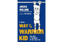 Way of the Warrior Kid - From Wimpy to Warrior the Navy SEAL Way