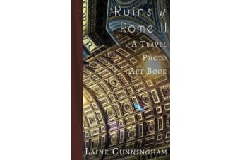 More Ruins of Rome (Book II) - From Vatican City to the Pantheon