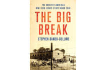 The Big Break - The Greatest American WWII POW Escape Story Never Told