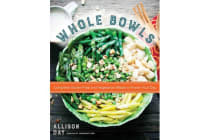 Whole Bowls - Complete Gluten-Free and Vegetarian Meals to Power Your Day