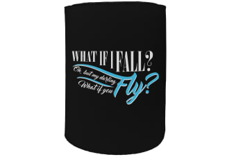 123t Stubby Holder - what if i fall - Funny Novelty