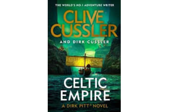 Celtic Empire - Dirk Pitt #25