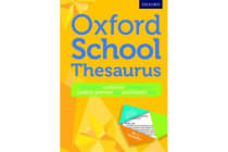 Oxford School Thesaurus - All round writing support for children aged 10+