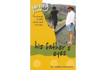 Yarning Strong His Father's Eyes - Theme : Family