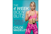 The 4-Week Body Blitz - Transform Your Body Shape with My Complete Diet and Exercise Plan