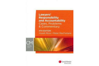 Lawyers' Responsibility and Accountability - Cases, Problems & Commentary