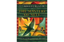 The Mastery of Self - A Toltec Guide to Personal Freedom