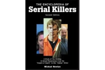 The Encyclopedia of Serial Killers - A Study of the Chilling Criminal Phenomenon from the Angels of Death to the Zodiac Killer