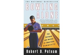 Bowling Alone - The Collapse and Revival of American Community