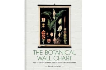 The Botanical Wall Chart - Art from the golden age of scientific discovery