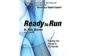 Ready To Run - Unlocking Your Potential to Run Naturally