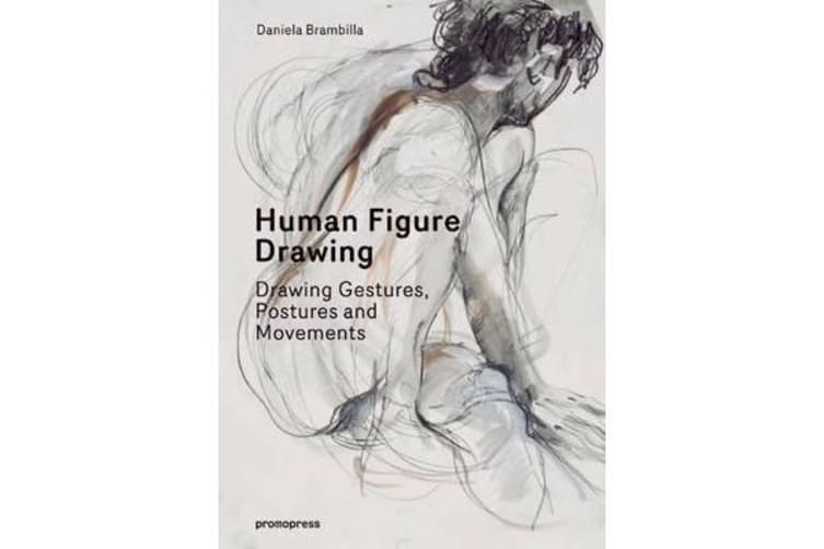 Human Figure Drawing - Gestures, Postures and Movement