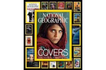 National Geographic The Covers - Iconic Photographs, Unforgettable Stories