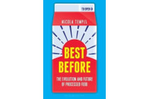 Best Before - The Evolution and Future of Processed Food