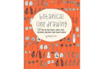 Botanical Line Drawing - 200 Step-By-Step Flowers, Leaves, Cacti, Succulents, and Other Items Found in Nature