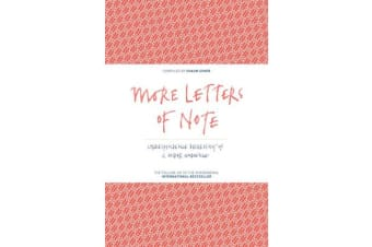 More Letters of Note - Correspondence Deserving of a Wider Audience