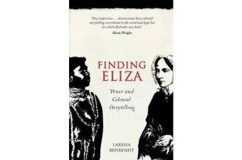 Finding Eliza - Power and Colonial Storytelling