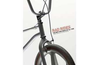 Rad Rides - The Best BMX Bikes of All Time