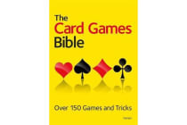 The Card Games Bible - Over 150 games and tricks