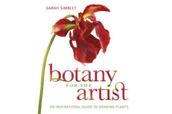 Botany for the Artist - An Inspirational Guide to Drawing Plants