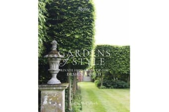 Gardens of Style - Private Hideaways of the Design World