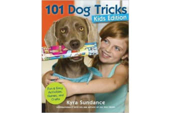 101 Dog Tricks, Kids Edition - Fun and Easy Activities, Games, and Crafts