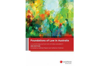 Foundations of Law in Australia - A Custom Publication for Victoria University
