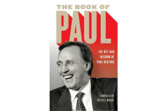The Book of Paul - The Wit and Wisdom of Paul Keating